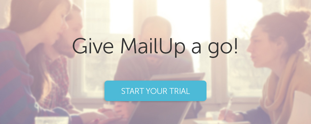 Try MailUp for free.